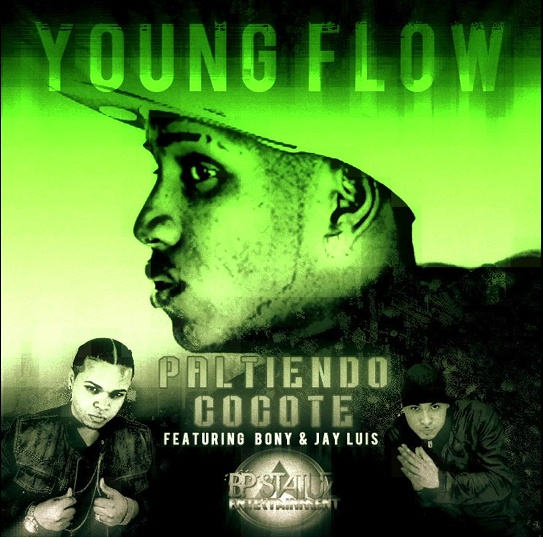 Young Flow & Bony ft Jay Luis - Paltiendo Cocote (Prod By Jay Luis)