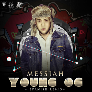 Messiah – Young OG (Spanish Remix)