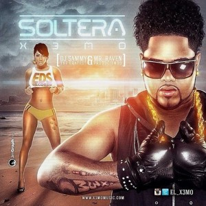 X3mo - Soltera (Prod By DJ Sammy & Mr Raven)