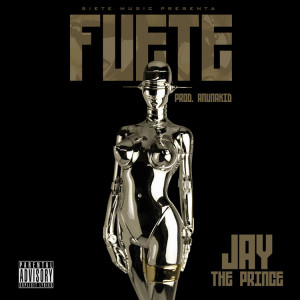 Jay The Prince - Fuete (Prod By Anunakid)