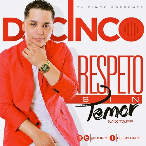 ESTRENO EXCLUSIVOO: DJ Cinco – Respeto Sin Temor (The Mixtape)
