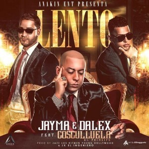 Jayma & Dalex ft Cosculluela - Lento (Prod By Jazz Los Hitmen, Young Hollywood & JX El Ingeniero)
