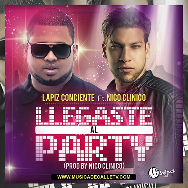 ESTRENO MUNDIAL: Lapiz Conciente ft Nico – Llegaste Al Party (Prod By Nico Clinico)