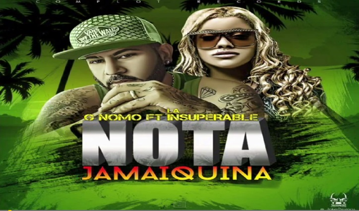 EXCLUSIVO – La Insuperable Ft G Nomo – Nota Jamaiquina