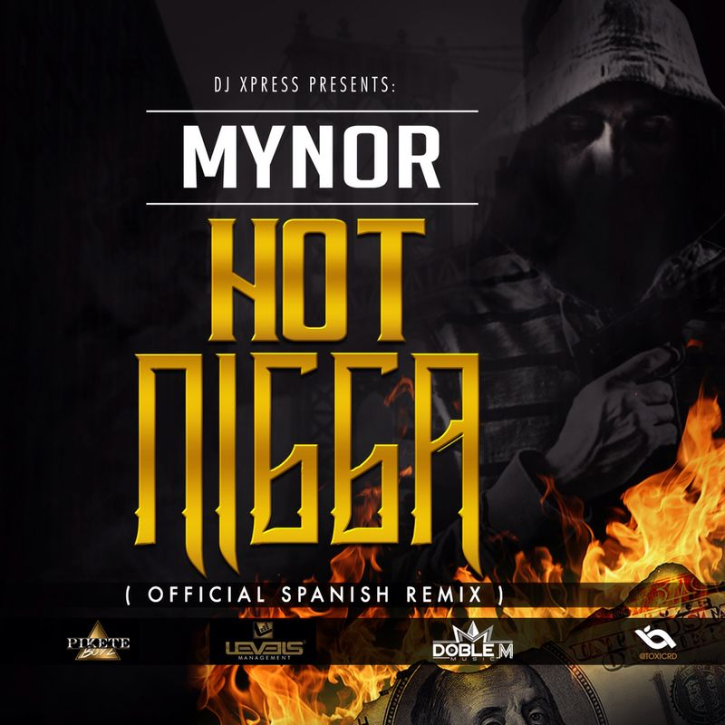 En Exclusivo: El verdadero spanish Remix del tema mas caliente en NY – Mynor – Hot Nigga (Spanish Remix)