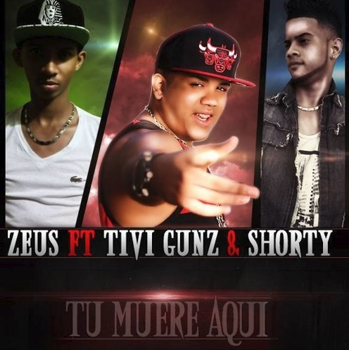 Tivi Gunz ft Shorty & Zeus - Tu Muere Aqui