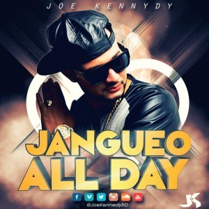 Joe Kennedy - Jangueo All Day (Prod Lennyn Optimus)