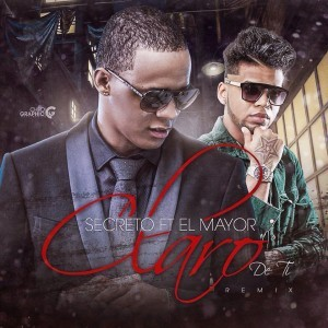 Secreto ft El Mayor Clasico - Claro De Ti (No Eres De Na) (Prod By Dj Sammy)