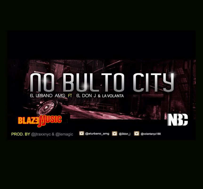 El Urbano AMG ft El Don J & La Volanta - No Bulto City