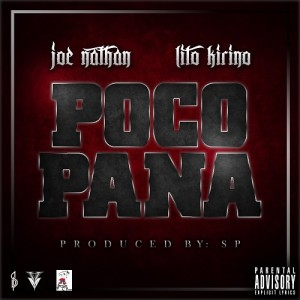 Joe Nathan ft Lito Kirino - Poco Pana (Prod By SP)