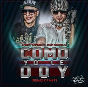 Don Miguelo ft Daddy Yankee - Como Yo Le Doy (DJ Remix)