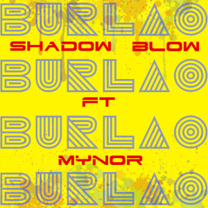 Shadow Blow ft Mynor - Burlao
