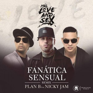 Plan B ft Nicky Jam - Fanatica Sensual (Official Remix)