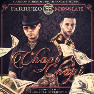 Farruko ft Messiah - Chapi Chapi
