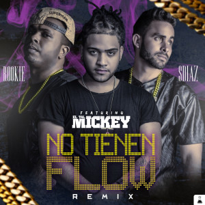 ElTalMickey ft Rookie & Sdiaz - No Tienen Flow (Remix)