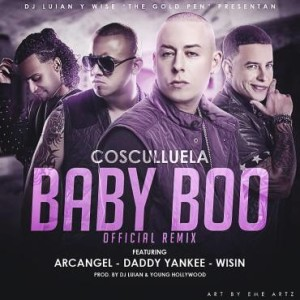 Cosculluela ft Daddy Yankee, Arcangel Y Wisin - Baby Boo (Official Remix)