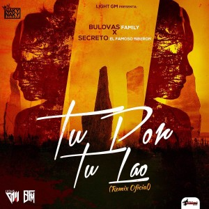 Bulovas Family ft Secreto El Biberon - Tu Por Tu Lao (Official Remix)
