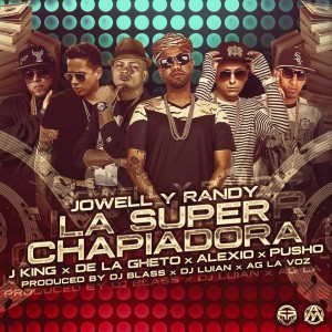 Jowell & Randy ft J King, De La Ghetto, Alexio La Bestia Y Pusho - La Super Chapiadora (Official Remix)