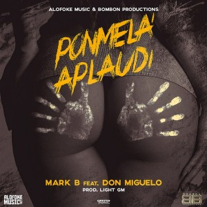 Mark B ft Don Miguelo - Ponmela Aplaudi