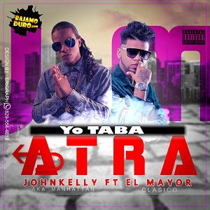 El Mayor Clasico ft Manhattan - Yo Taba Atra