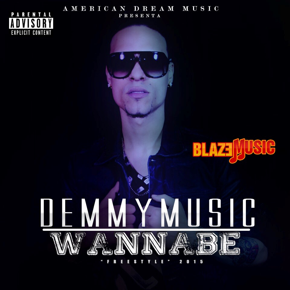 A PETICION: Demmy Music – Wannabe (Freestyle)