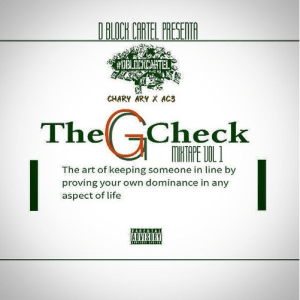 DBLOCK CARTEL PRESENTA: Chary Ary & Ac3 – The G Check (Mixtape Vol 1)
