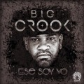 Big Crook - Ese Soy Yo