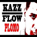 Kazz Flow - Plomo (Ula E Remixed)