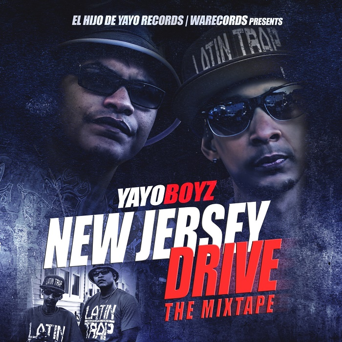 ESPEREN PRONTO EL MIXTAPE: YayoBoyz – New Jersey Drive (The Mixtape)