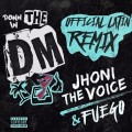 Jhoni The Voice ft Fuego - En El DM (Down In The DM Spanish Remix)