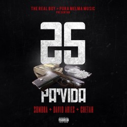 Pura Melma Music ft David Aries – 25 Pa Vida