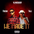 Fuego ft Tali - We Made It
