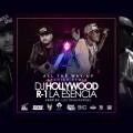 DJ HollyWood Presenta R-1 La Esencia - All The Way Up (Spanish Remix)