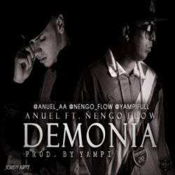 Anuel AA ft Nengo Flow – Demonia