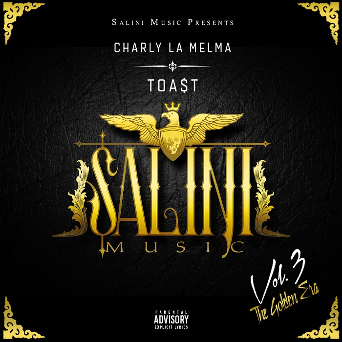 Charly La Melma & Toa$t – Salini Music Vol 3 (The Golden Era Mixtape)