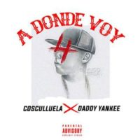 Cosculluela-Ft.-Daddy-Yankee-A-Donde-Voy
