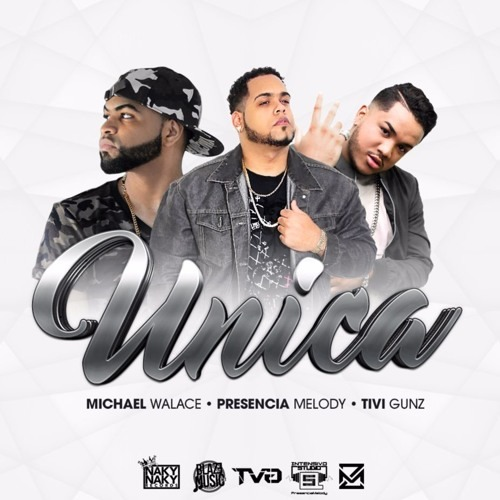 Presencia Melody ft Tivi Gunz & Michael Wallace - Unica
