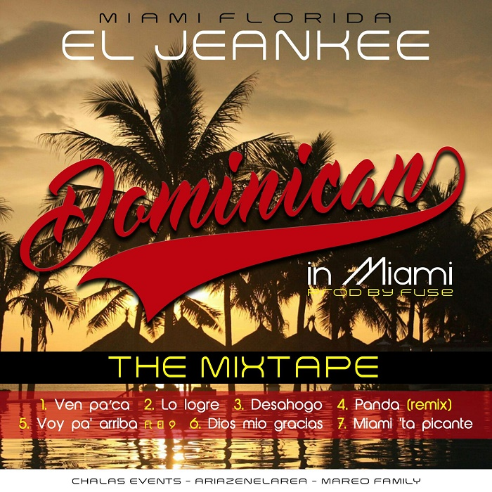 SIGUE BAJANDO: El Jeankee – Dominican In Miami (The Mixtape)