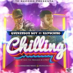 Kapuchino ft Querendon Boy – Chilling