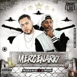 Presencia Melody ft El Fantasma – Mercenario