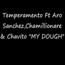 Aro Sanchez ft Chamillionare, Chavito & Temperamento – My Dough