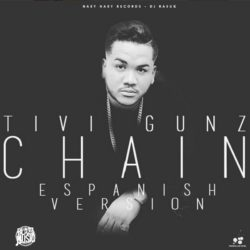 Tivi Gunz – Chains (Spanish Version)