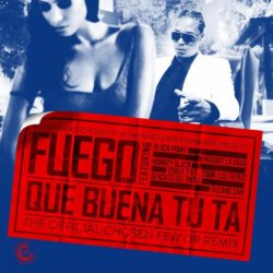 Fuego ft Black Point, Sensato, Los Pepes, Mozart La Para, Monkey Black & Villanosam – Que Buena Tu Ta (Chosen Few DR Remix)