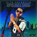 Vita Valaguer ft Choco Yayo & Cortesano - Somos Heavy Weight