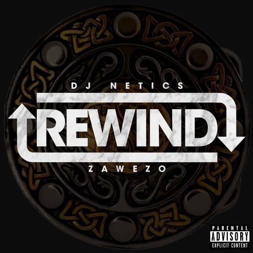 DJ Netics Presents Zawezo - Rewind (Mix)