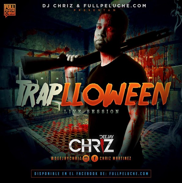DJ Chriz & FullPeluche Presentan Traplloween (Live Session) (Mix)