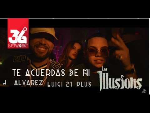 Luigi 21 Plus ft J Alvarez - Te Acuerdas De Mi (Official Video)