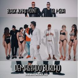 Black Jonas Point ft El Mega - Demasiado Burlao