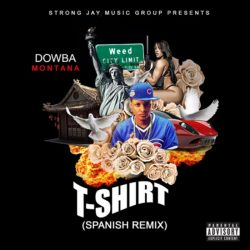 Dowba Montana – T-Shirt (Spanish Remix)