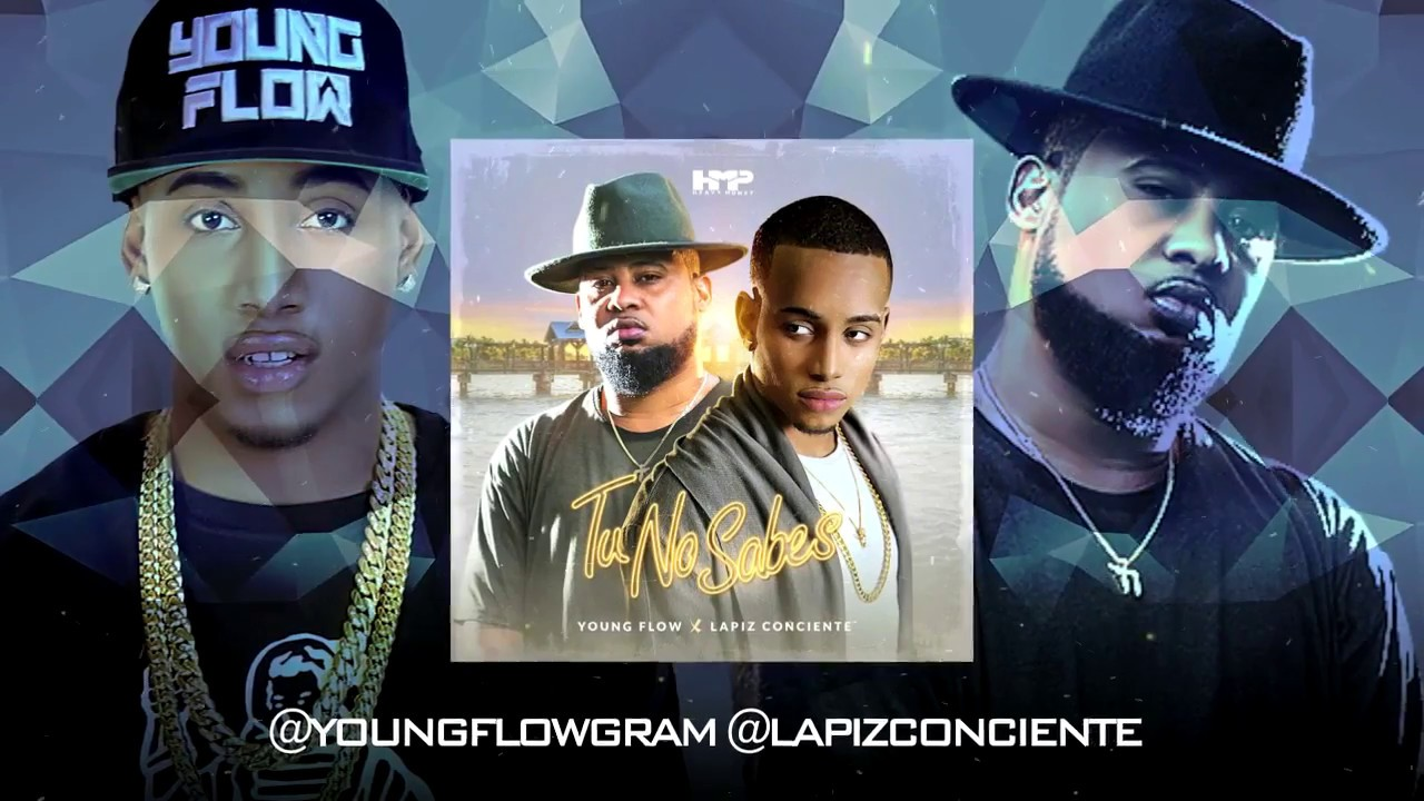 Young Flow ft Lapiz Conciente - Tu No Sabes (Video Lyrics)